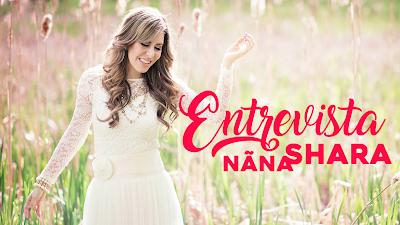 Entrevista com a cantora e pastora Nãna Shara (ex-SNZ)