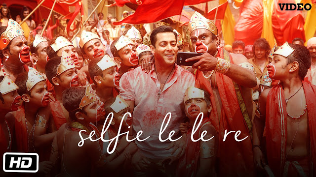 Bajrangi Bhaijaan song Selfie le le re