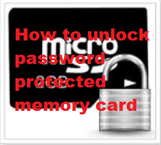 How to unlock password protected memory card