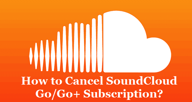 How to Cancel SoundCloud Go/Go+ Subscription