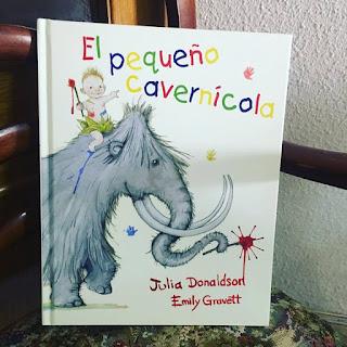 Que estás leyendo, prehistoria, El pequeño cavernícola, julia donaldson, emily gravett, picarona, ediciones obelisco, album ilustrado, cuento infantil, lecturas,
