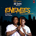 MP3 & VIDEO: BRT shadow - Enemies Ft Legend Otwenty (Dir. Aefilms)