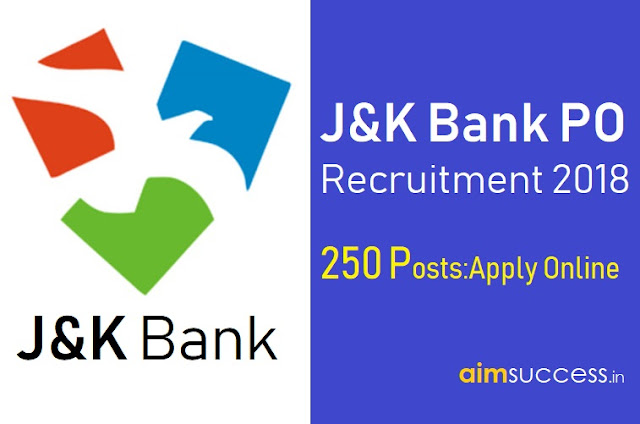 J&K Bank PO Recruitment 2018 - Apply Online for 250 PO Posts