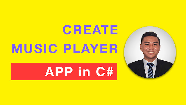 Create Music Player App using C Sharp (C#) Programming Language