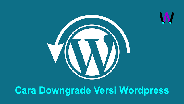 Cara Downgrade Versi Wordpress