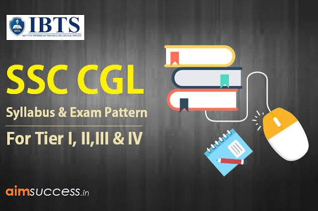 SSC CGL 2018: Complete Syllabus & Exam Pattern for Tier I, II,III & IV