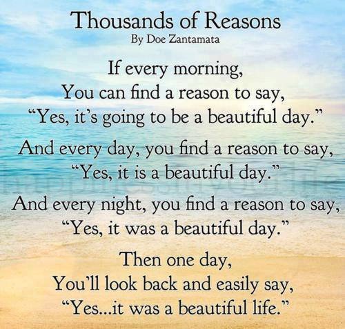 If Every Morning You Can Find A Reason To Say Yes Its Going To