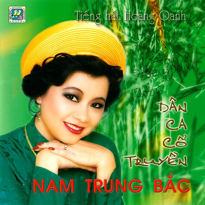 Hoàng Oanh CD08 - Dân Ca Cổ Truyền Nam Trung Bắc (NRG) + bìa scan mới