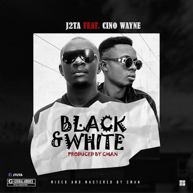 #MUSIC: J2TA ft CINO WAYNEBLACK & WHITE