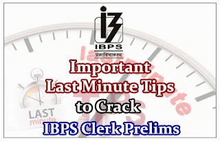 Important Last Minute Tips to Crack IBPS Clerk Prelims Exam 2015