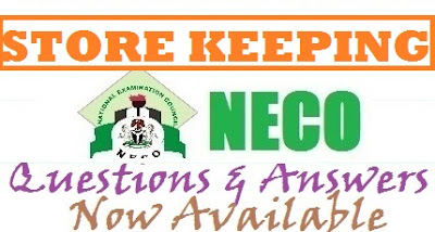 NECO Store Keeping  2017 Questions And Answers Expo (Objective and Essay, Theory)