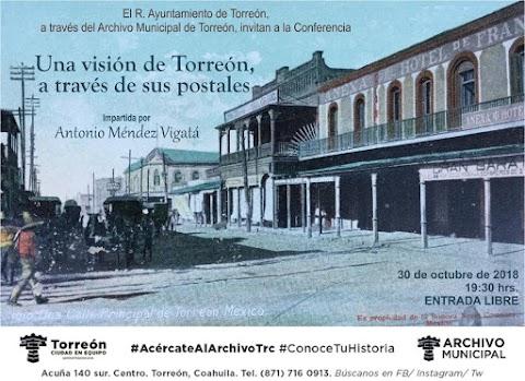 NOTICIAS El Archivo Municipal de Torreón invita a la conferencia: Una visión de Torreón a través de sus postales