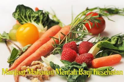 9 Manfaat Makanan Mentah Bagi Kesehatan