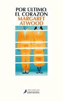Por último el corazón de Margaret Atwood
