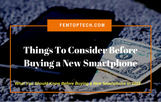 Six Things To Consider Before Buying a New Smartphone