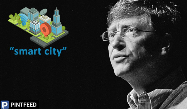 PintFeed | Bill Gates and Smart City