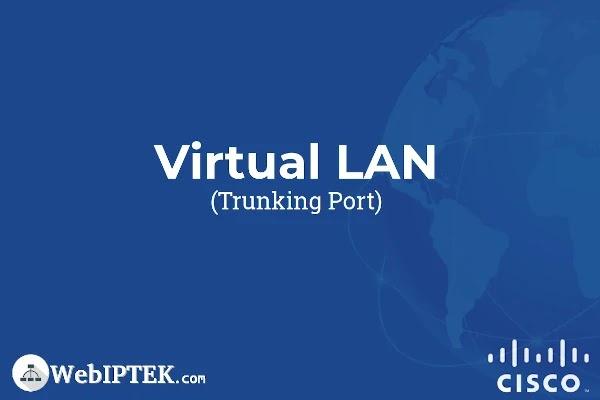 Konfigurasi Trunking Port pada Switch Cisco