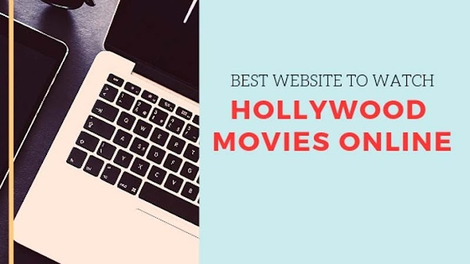 Best 15 Website to Watch Hollywood Movies Online 2019