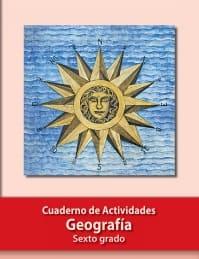 Libro de texto Geografía Cuaderno de Actividades Sexto grado 2019-2020
