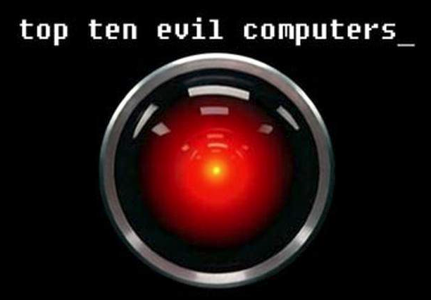 http://www.cnet.com/news/the-top-10-evil-computers/