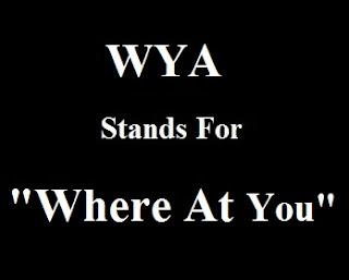WAY Stands For Where At You