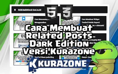 Cara Membuat Related Posts Dark Edition Versi Kurazone