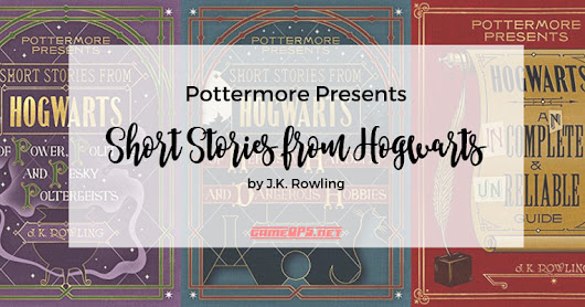 Pottermore Presents: 3 Novellas From Queen J.K. Rowling