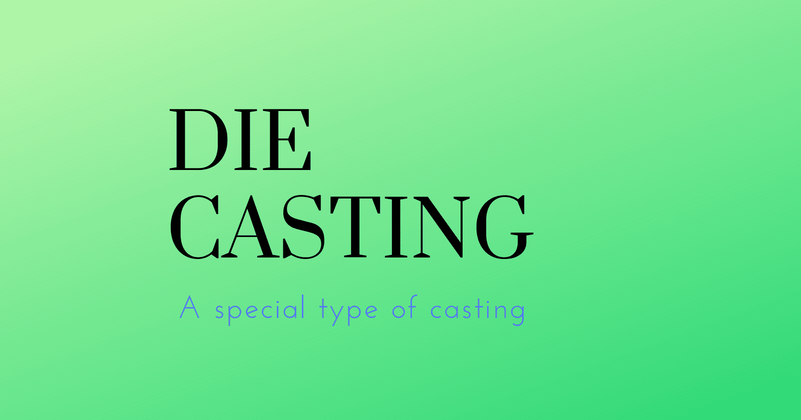 Die casting Process: Working, advantages, disadvantages and