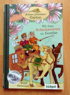 Birgit Hedemann - Almas geheimer Garten: Mit dem Schinkenwurz zu Goethe