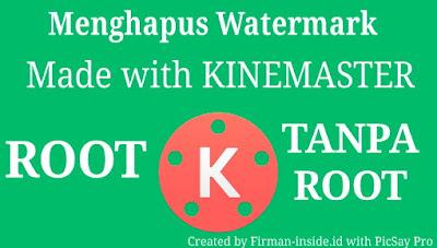 Cara Menghapus Watermark Pada KINEMASTER Terbaru (ROOT dan NO ROOT)