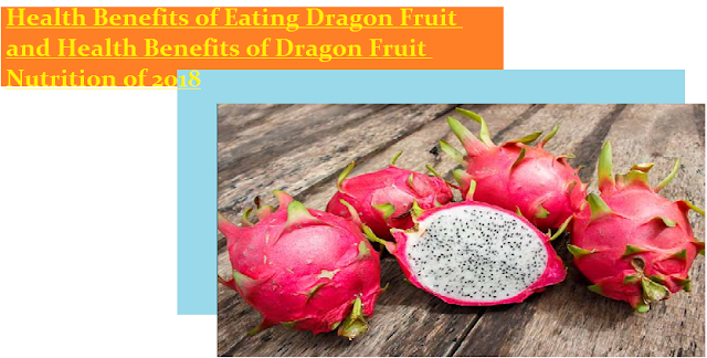 Health Benefits of Eating Dragon Fruit