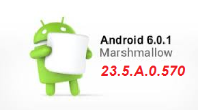 23.5.A.0.570 Android 6.0.1 Marshmallow