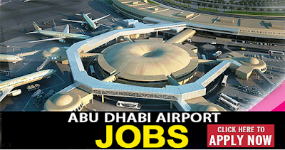 Latest Abu Dhabi Airport Job Vacancies