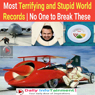 Most Terrifying and Stupid World Records