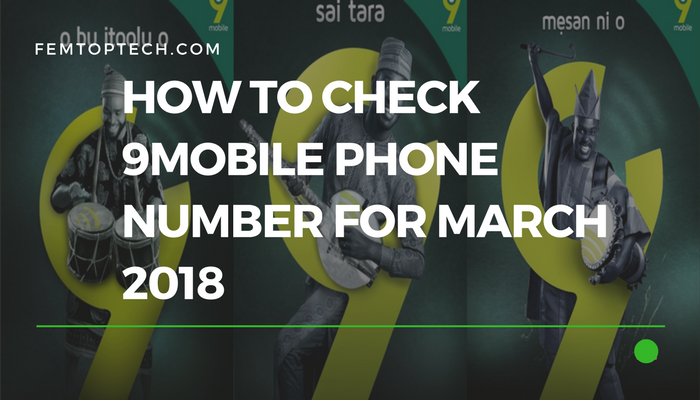 How To Check 9Mobile Phone Number For March 2018