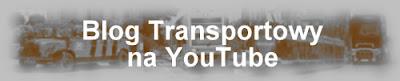 Blog Transportowy na YouTube, kanał Lukaszwo
