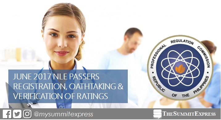 June 2017 NLE passers registration, oathtaking schedule and verification of ratings