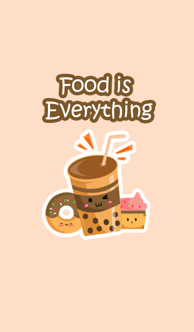 Food is Everything.