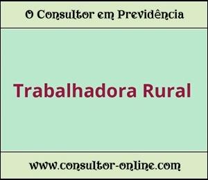 Previdência Social - Salário-maternidade da Trabalhadora Rural.