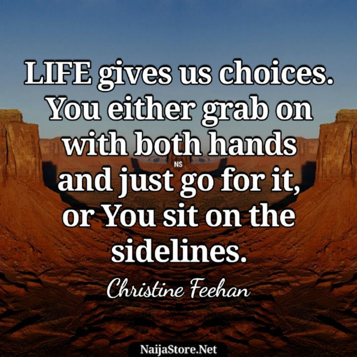 Christine Feehan's Quote: Life gives us choices. You either grab on with both hands and just go for it, or you sit on the sidelines - Motivational Quotes