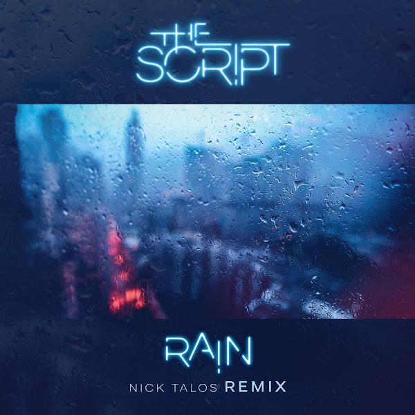 The Script - Rain (Nick Talos Remix) - Single Cover