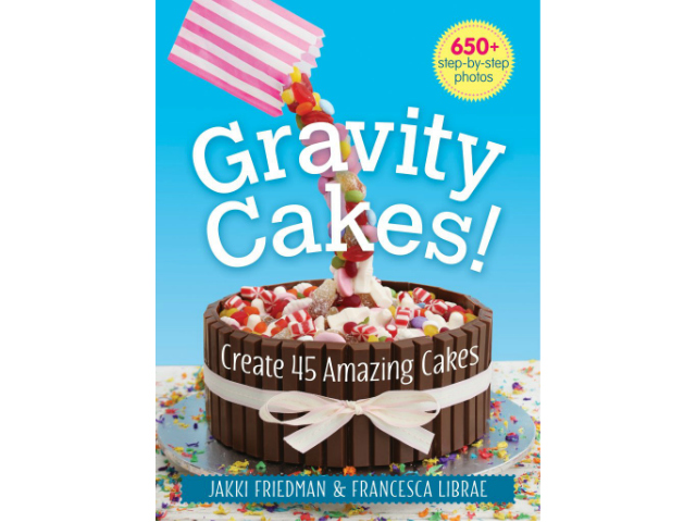 Gravity Cakes Create 45 Amazing Cakes