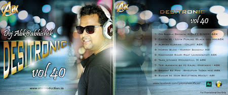 Download-Desitronic-Vol.40-Abk-Production-Dj-Abhishek-Kanpur-Latest-Mp3-DJ-Remix-Songs[www.indiandjremix.in]