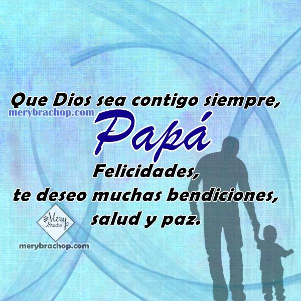 Imágenes con frases bonitas del día del padre, Junio 2019, mensajes, dedicatorias día de papá por Mery Bracho.