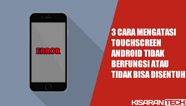 Cara Mengatasi Touchscreen Android Tidak Berfungsi
