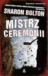 http://pasje-fascynacje-mola-ksiazkowego.blogspot.com/2018/05/mistrz-ceremonii-sharon-bolton.html
