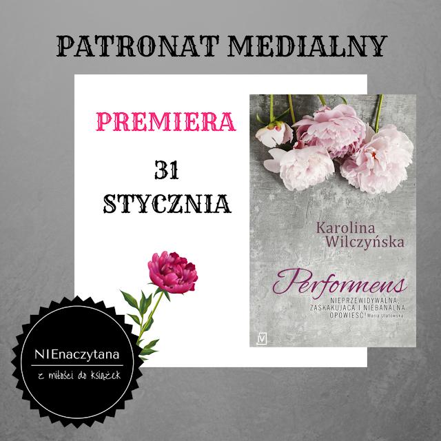 """ZAPOWIEDŹ PATRONACKA - KAROLINA WILCZYŃSKA - """"PERFORMENS"""""""