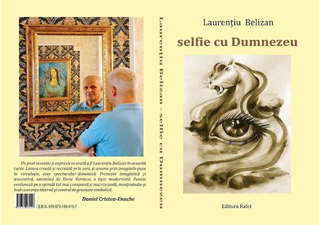"""CRONICA DE CARTE: Lauranțiu Belizan și suprarealismul contemporan  în volumul """"selfie cu Dumnezeu"""""""