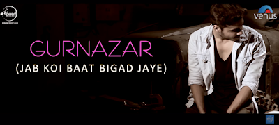 Jab Koi Baat Bigad Jaye Gurnazar  Latest Punjabi Song 2016 speed records mp3 dowload Lyrics HD Video MP4