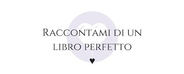 Raccontami di un libro perfetto